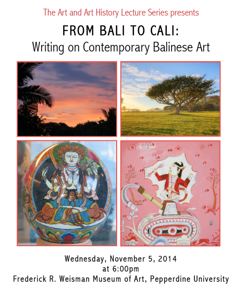 Writing on Contemporary Balinese Art - lecture at Pepperdine's Weisman Museum